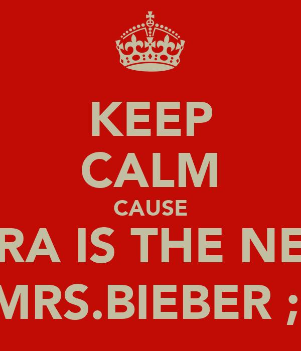 KEEP CALM CAUSE TARA IS THE NEXT MRS.BIEBER ;)