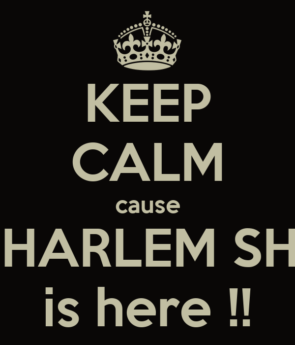 KEEP CALM cause THE HARLEM SHAKE is here !!