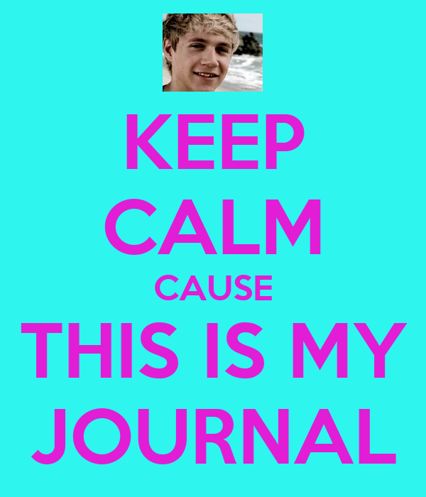 KEEP CALM CAUSE THIS IS MY JOURNAL
