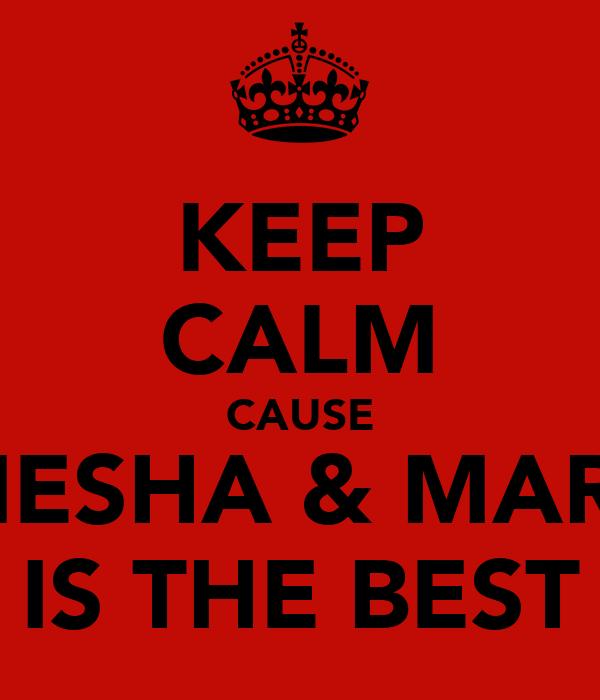 KEEP CALM CAUSE TYIESHA & MARIO IS THE BEST