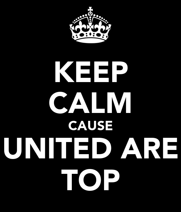 KEEP CALM CAUSE UNITED ARE TOP