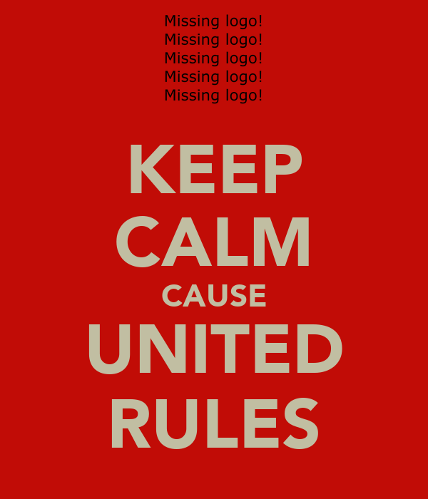 KEEP CALM CAUSE UNITED RULES