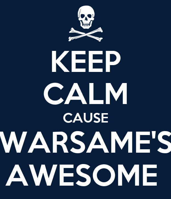 KEEP CALM CAUSE WARSAME'S AWESOME