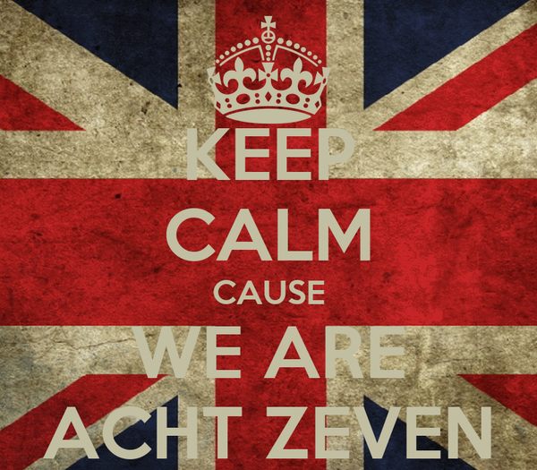 KEEP CALM CAUSE WE ARE ACHT ZEVEN