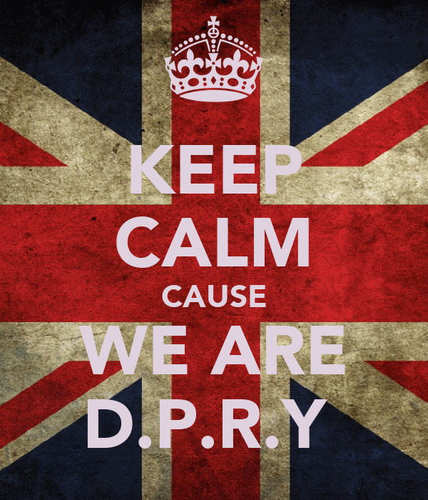 KEEP CALM CAUSE WE ARE D.P.R.Y