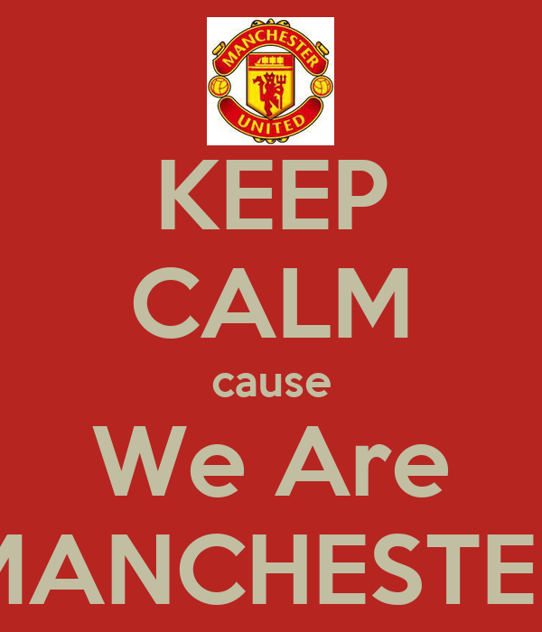 KEEP CALM cause We Are MANCHESTER