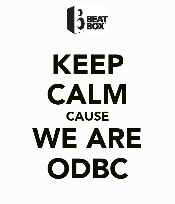 KEEP CALM CAUSE WE ARE ODBC