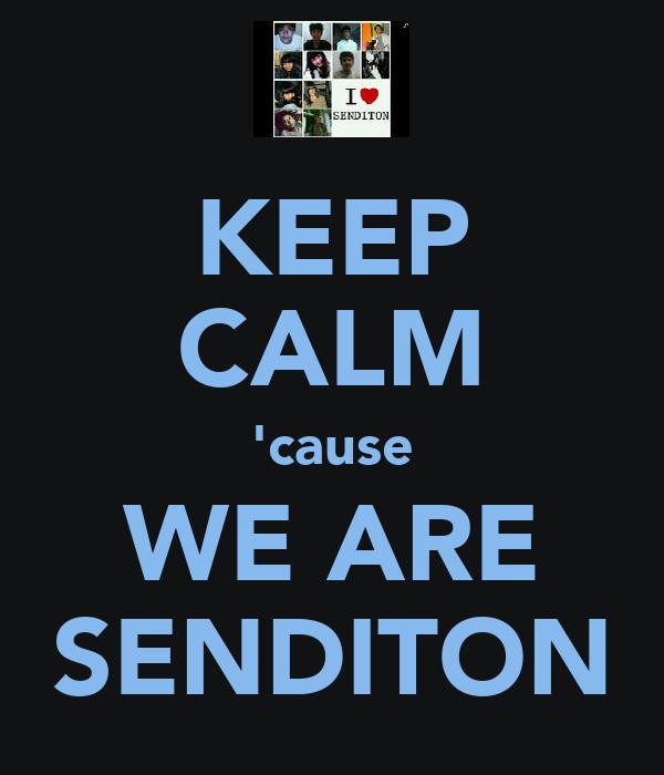 KEEP CALM 'cause WE ARE SENDITON