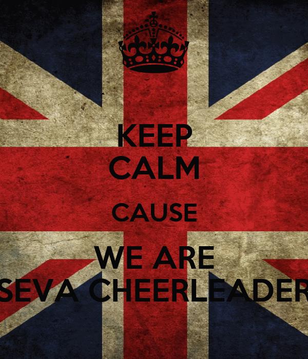 KEEP CALM CAUSE WE ARE SEVA CHEERLEADER