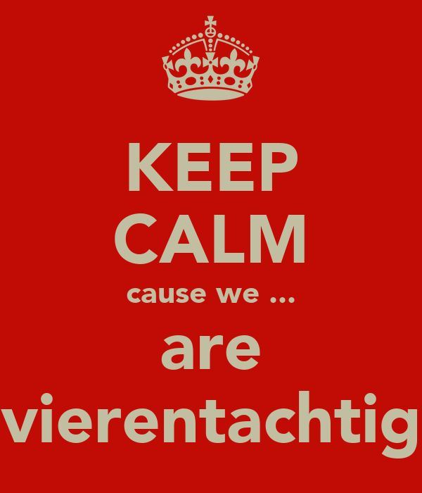 KEEP CALM cause we ... are vierentachtig