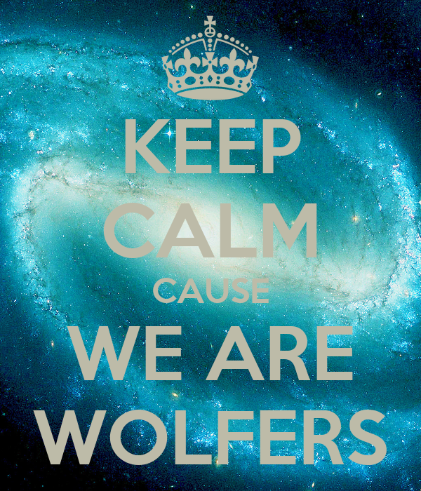KEEP CALM CAUSE WE ARE WOLFERS