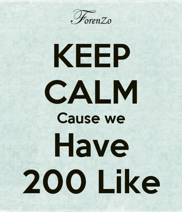 KEEP CALM Cause we Have 200 Like