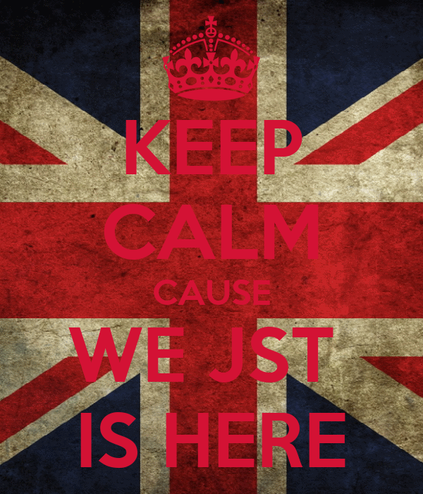 KEEP CALM CAUSE WE JST  IS HERE