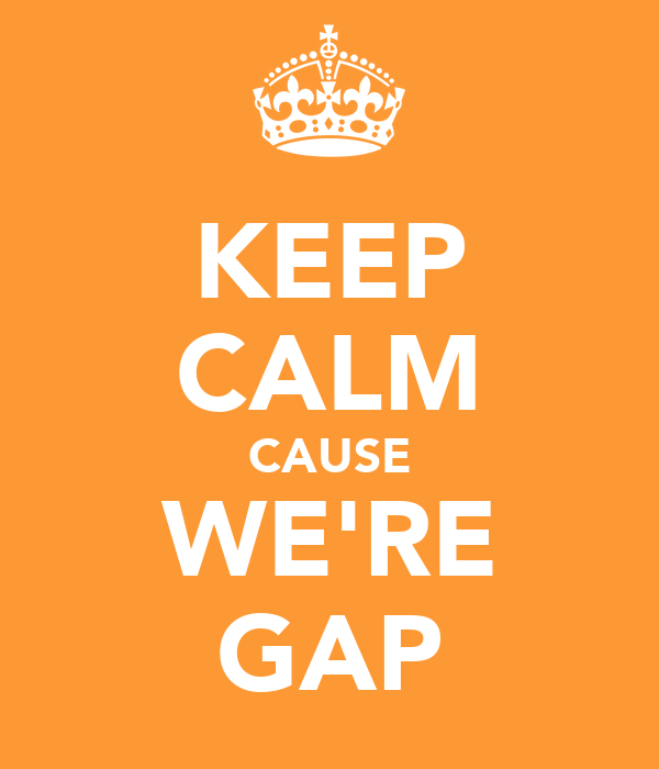 KEEP CALM CAUSE WE'RE GAP