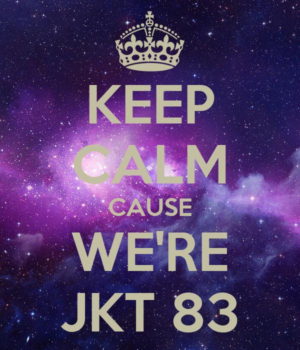 KEEP CALM CAUSE WE'RE JKT 83