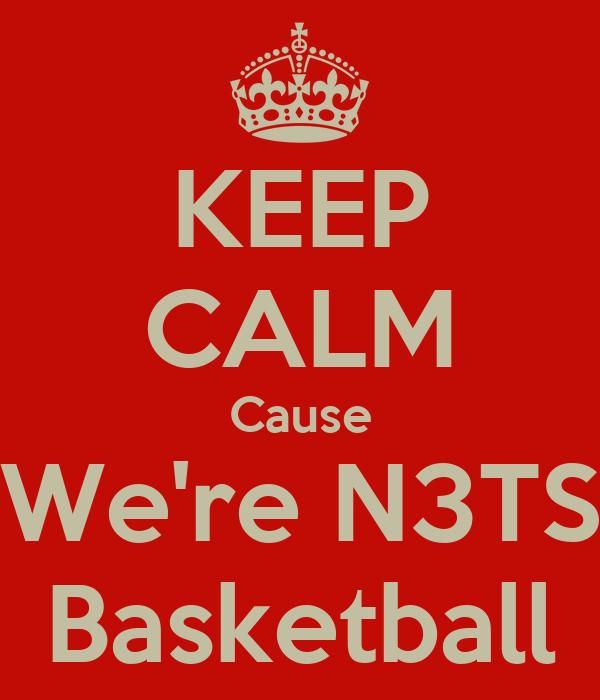 KEEP CALM Cause We're N3TS Basketball