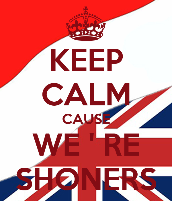 KEEP CALM CAUSE WE ' RE SHONERS