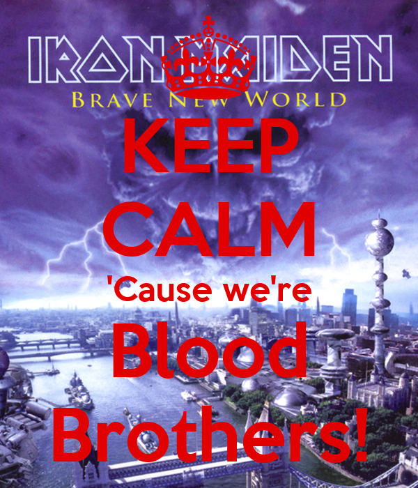KEEP CALM 'Cause we're Blood Brothers!