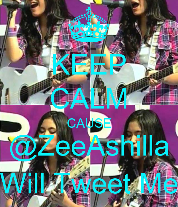 KEEP CALM CAUSE @ZeeAshilla Will Tweet Me