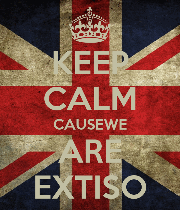 KEEP CALM CAUSEWE ARE EXTISO
