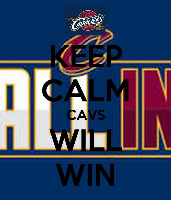 KEEP CALM CAVS WILL WIN