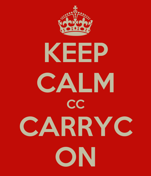KEEP CALM CC CARRYC ON