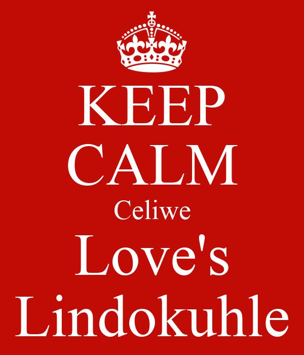 KEEP CALM Celiwe Love's Lindokuhle
