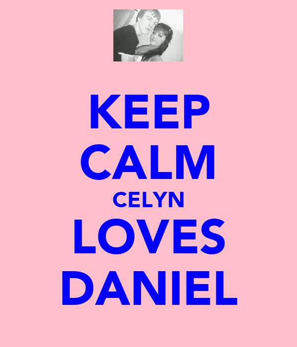 KEEP CALM CELYN LOVES DANIEL