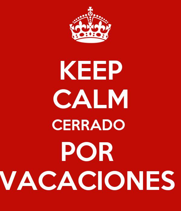 Keep calm cerrado por vacaciones poster lucia keep calm o matic keep calm cerrado por vacaciones thecheapjerseys Images