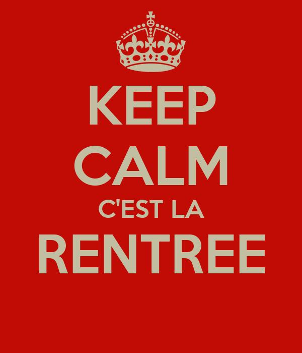 KEEP CALM C'EST LA RENTREE