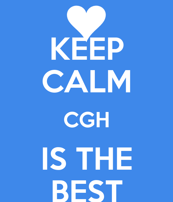 KEEP CALM CGH IS THE BEST