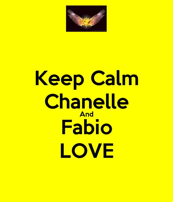 Keep Calm Chanelle And Fabio  LOVE