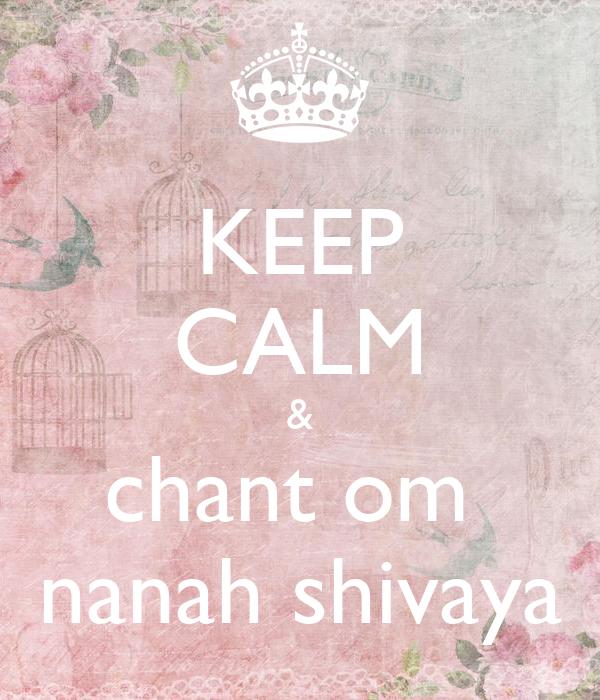 KEEP CALM & chant om  nanah shivaya