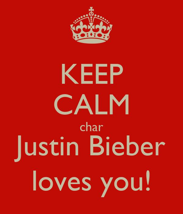 KEEP CALM char Justin Bieber loves you!