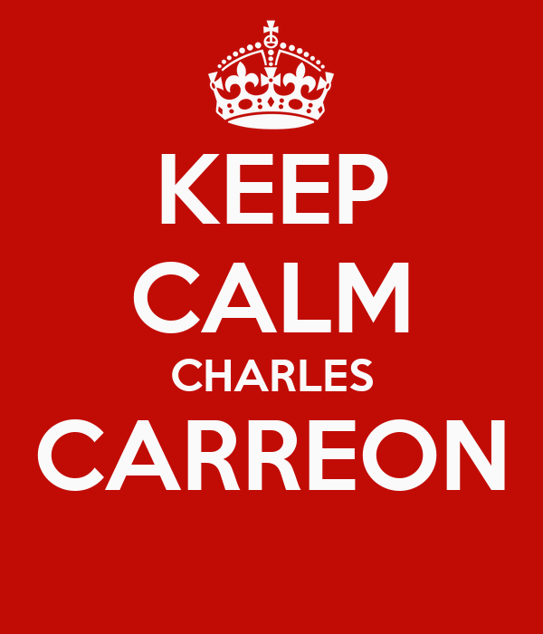KEEP CALM CHARLES CARREON