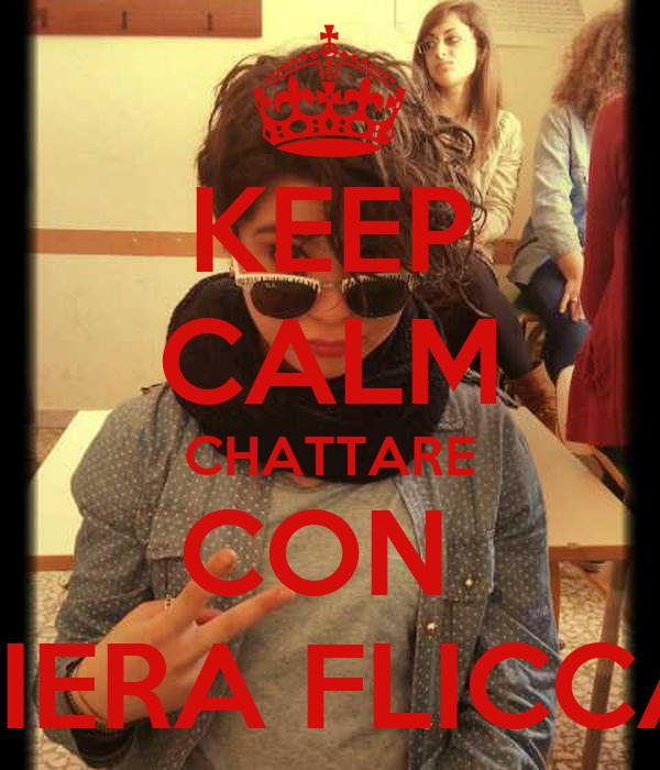 KEEP CALM CHATTARE CON  PIERA FLICCA
