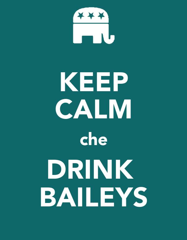 KEEP CALM che DRINK  BAILEYS