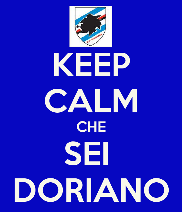 KEEP CALM CHE SEI  DORIANO