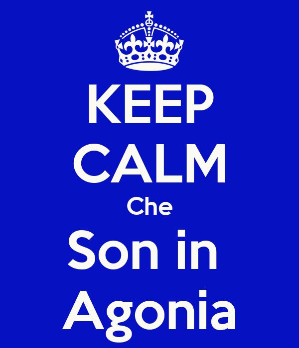 KEEP CALM Che Son in  Agonia