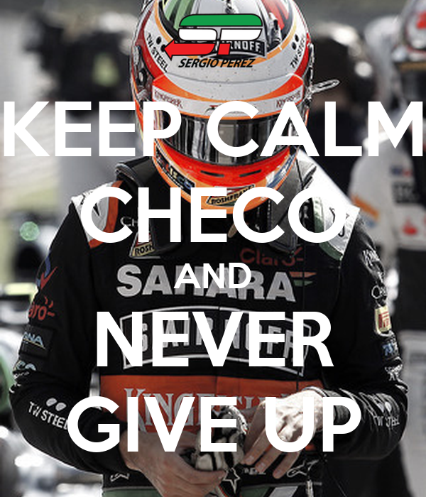 KEEP CALM CHECO AND NEVER GIVE UP