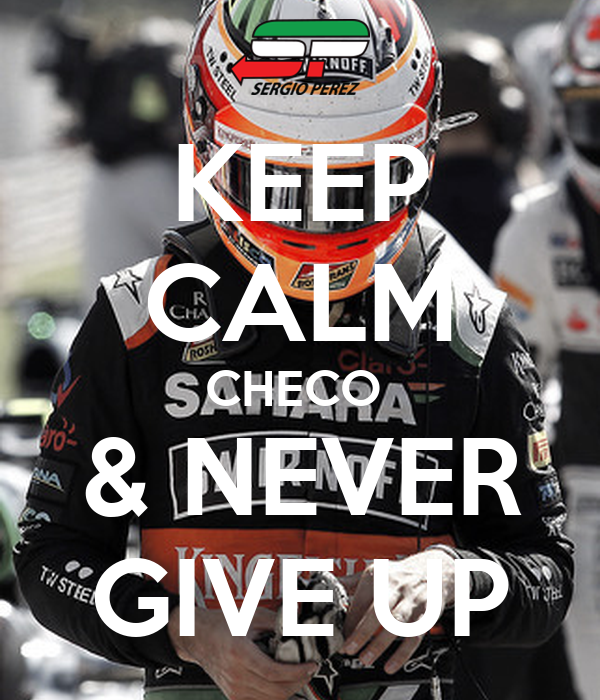 KEEP CALM CHECO  & NEVER GIVE UP