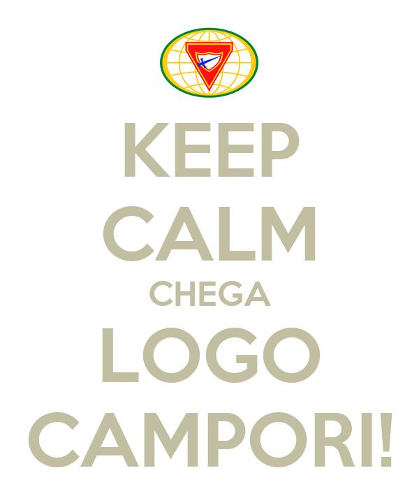 KEEP CALM CHEGA LOGO CAMPORI!