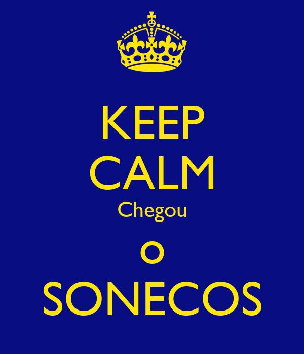 KEEP CALM Chegou o SONECOS