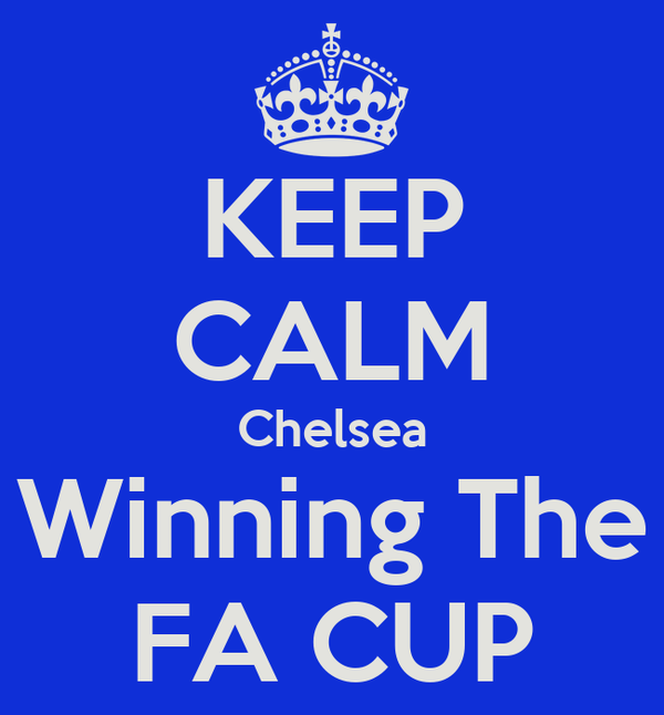 KEEP CALM Chelsea Winning The FA CUP