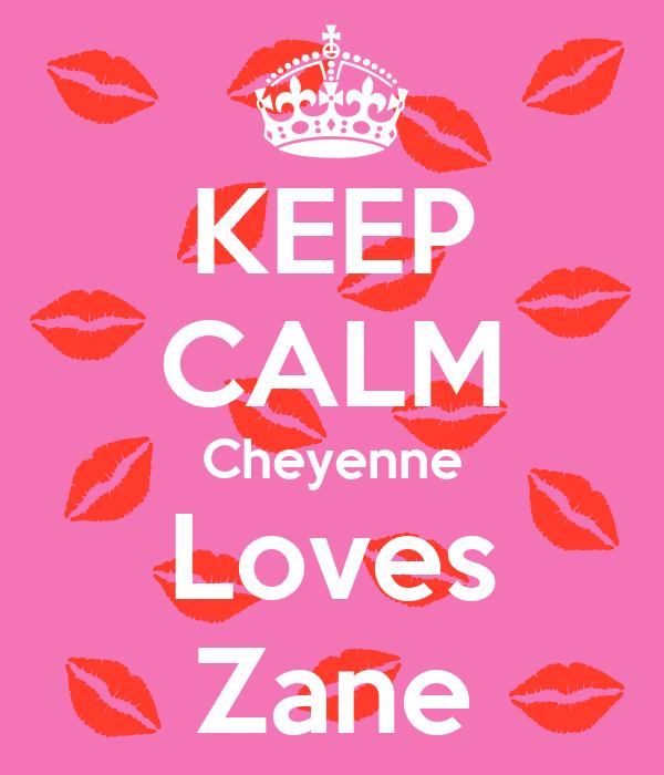 KEEP CALM Cheyenne Loves Zane