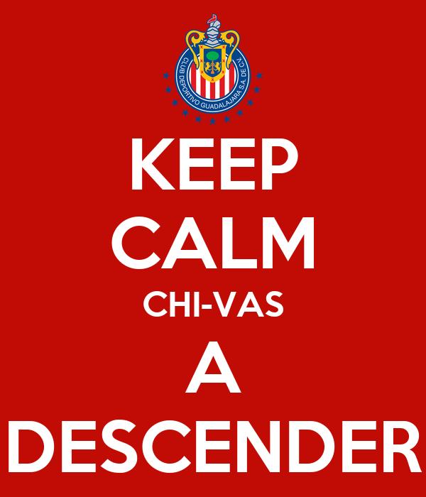 KEEP CALM CHI-VAS A DESCENDER