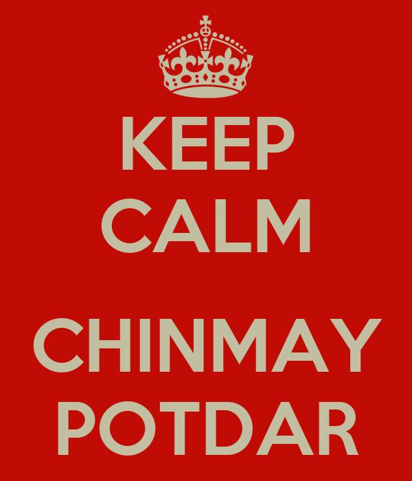 KEEP CALM  CHINMAY POTDAR