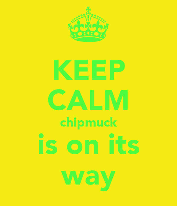KEEP CALM chipmuck is on its way
