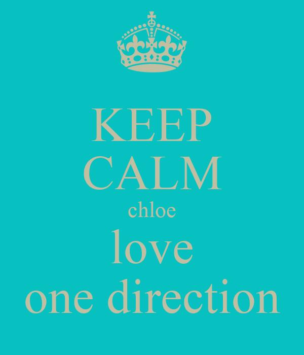 KEEP CALM chloe love one direction