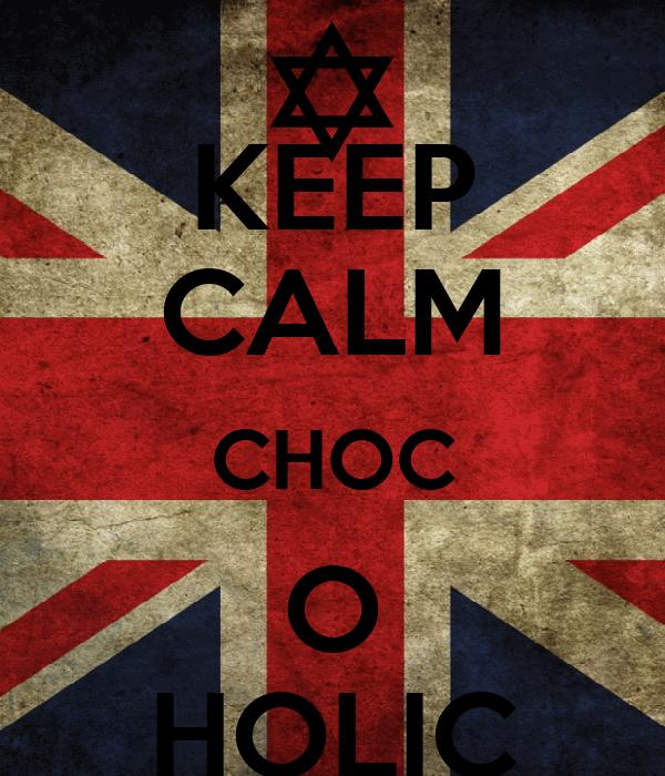KEEP CALM CHOC O HOLIC